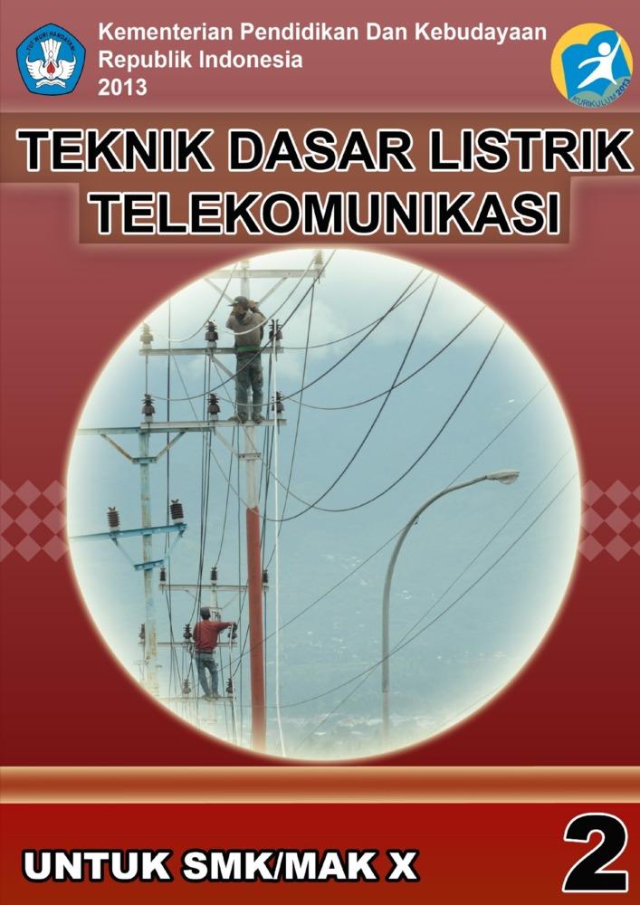 Buku Teknik Dasar Listrik Telekomunikasi Kelas 10 SMK
