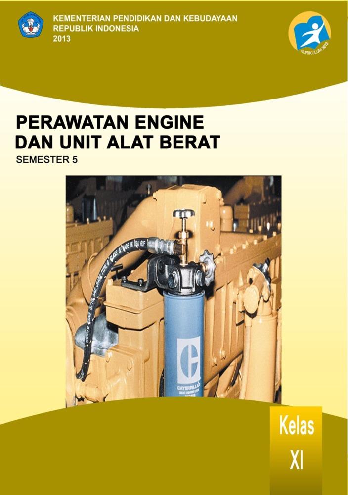 Buku Perawatan Engine Unit Alat Berat 5 Kelas 11 SMK