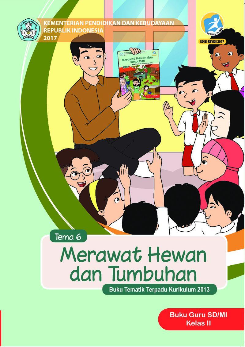 Tema 6 Merawat Hewan Dan Tumbuhan Buku Guru Kelas 2 Sd Buku Sekolah Elektronik