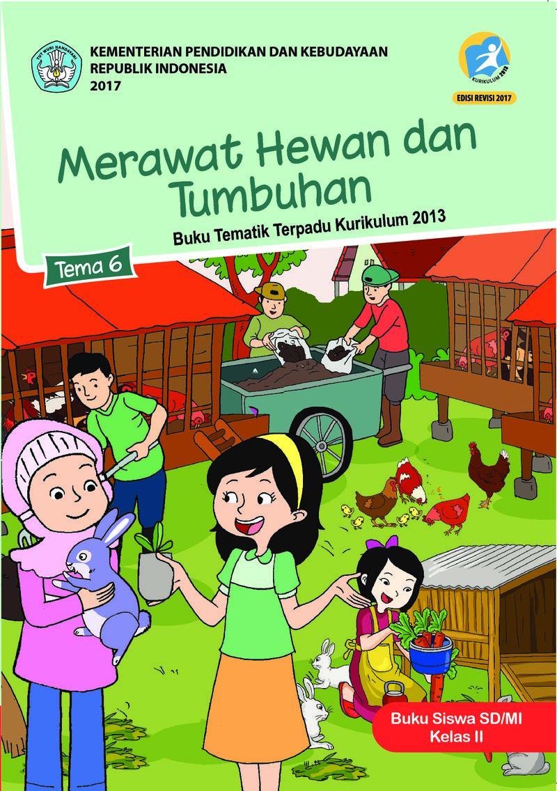 Tema 6 Merawat Hewan Dan Tumbuhan Buku Siswa Kelas 2 Sd Buku Sekolah Elektronik