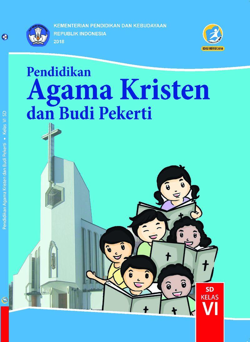Buku Siswa Pendidikan Agama Kristen Dan Budi Pekerti Kelas Vi Buku Sekolah Elektronik
