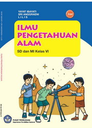 Buku Ilmu Pengetahuan Alam SD dan MI Kelas VI