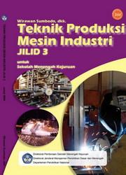 Buku Teknik Produksi Mesin Industri Jilid 3