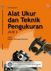 Buku Alat Ukur dan Teknik Pengukuran Jilid 3