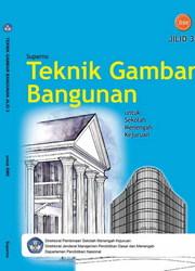 Buku Teknik Gambar Bangunan Jilid 3 Kelas 12 SMK