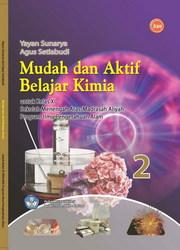 Buku Mudah dan aktif Belajar Kimia 2 (IPA)
