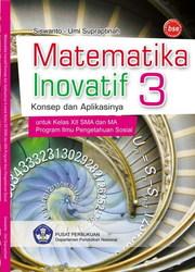 Buku Matematika Inovatif 3 Konsep dan Aplikasinya Konsep dan Aplikasinya (IPS)