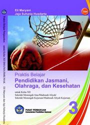 Buku Praktis Belajar Pendidikan Jasmani, Olahraga, dan Kesehatan