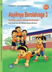 Buku Asyiknya Berolahraga 3 Pendidikan Jasmani, Olahraga, dan Kesehatan