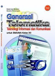 Buku Generasi Telematika Teknologi Informasi Dan Komunikasi Kelas 12 SMA