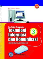 Buku Cara Mudah Menggunakan Teknologi Informasi Dan Komunikasi Kelas 12 SMA