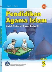 Buku Pendidikan Agama Islam Untuk Kelas 3 SD