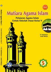 Buku Mutiara Agama Islam pelajaran Agama Islam Untuk SD Kelas V