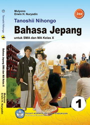 Tanoshii Nihongo 1 Buku Pelajaran Bahasa Jepang Kelas 10 SMA