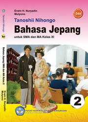 Tanoshii Nihongo 2 Buku Pelajaran Bahasa Jepang Kelas 11 SMA