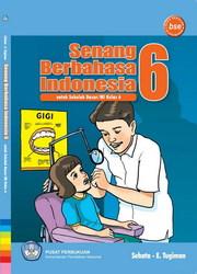 Buku Senang berbahasa indonesia 6 Kelas 6 SD