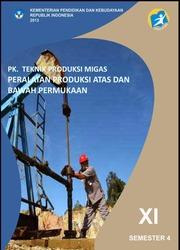Buku Teknologi Produksi Migas Peralatan Produksi atas dan bawah permukaan