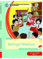 Buku Buku Guru - Tematik Terpadu SD/MI Kelas IV Tema 4; Berbagai Pekerjaan
