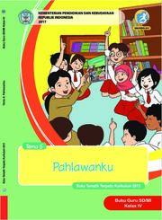 Buku Buku Guru - Tematik Terpadu SD/MI Kelas IV Tema 5; Pahlawanku