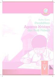 Pendidikan Agama Kristen dan Budi Pekerti Kelas 5- Buku Guru