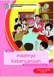 Buku Buku Guru - Tematik Terpadu SD/MI Kelas IV tema 1; Indahnya Kebersamaan