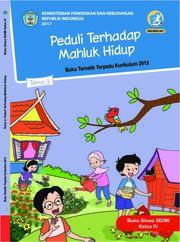 Buku Buku Siswa - Tematik Terpadu SD/MI Kelas IV Tema 3; Peduli terhadap Makhluk Hidup