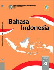 Bahasa Indonesia; Buku Siswa SMA/SMK/MA/MK Kelas XI