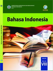Bahasa Indonesia; Buku Siswa SMP/MTs Kelas VIII