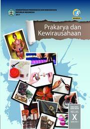 Prakarya dan Kewirausahaan; Buku Siswa SMA-MA-SMK-MAK Kelas X Semester 1