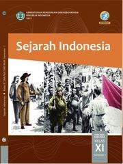 Sejarah Indonesia; Buku Siswa SMA-MA-SMK-MAK Kelas XI Semester 1