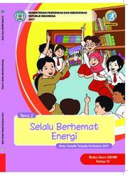 Buku Guru - Tematik Terpadu SD/MI Kelas IV tema 2; Selalu Berhemat Energi