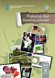 Prakarya dan Kewirausahaan; Buku Siswa SMA-MA-SMK-MAK Kelas X Semester 2