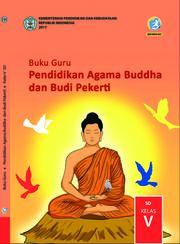 Pendidikan Agama Buddha dan Budi Pekerti Kelas 5 - Buku Guru