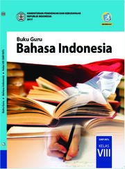 Bahasa Indonesia; Buku Guru SMP/MTs Kelas VIII