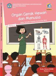 Buku Tema 1 Organ Gerak Hewan dan Manusia Kelas 5  - Buku Siswa