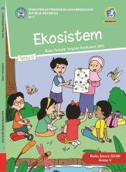 Buku Kelas 5 Tema 5 Ekosistem - Buku Siswa