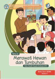 Buku TEMA 6 : MERAWAT HEWAN DAN TUMBUHAN BUKU GURU