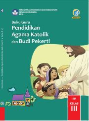 Buku Buku Guru - Pendidikan Agama Katolik dan Budi Pekerti Kelas III