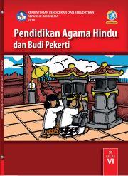 Buku Buku Siswa - Pendidikan Agama Hindu dan Budi Pekerti Kelas VI