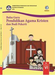 Buku Buku Guru - Pendidikan Agama Kristen dan Budi Pekerti Kelas VI
