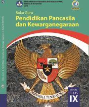 Buku Buku Guru - Pendidikan Pancasila dan Kewarganegaraan Kelas IX