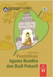 Buku Buku Guru - Pendidikan Agama Buddha dan Budi Pekerti Kelas VI