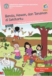 Buku BUKU SISWA : BENDA, HEWAN DAN TANAMAN DI SEKITARKU
